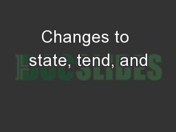 Changes to state, tend, and PowerPoint PPT Presentation