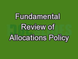 Fundamental Review of Allocations Policy PowerPoint PPT Presentation