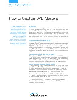 Introduction Clients who need captioning often may not have a video le or tape master to provide a caption service company
