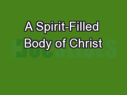 A Spirit-Filled Body of Christ