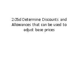 2.05d Determine Discounts and Allowances that can be used t