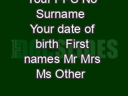 Your PPS No  Surname  Your date of birth  First names Mr Mrs Ms Other   PDF document - DocSlides