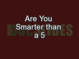 Are You Smarter than a 5