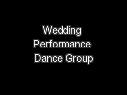 Wedding Performance Dance Group PowerPoint PPT Presentation