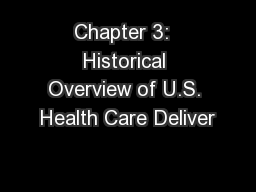 Chapter 3:  Historical Overview of U.S. Health Care Deliver