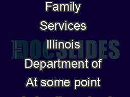 Children  Family Services Illinois Department of At some point during the school