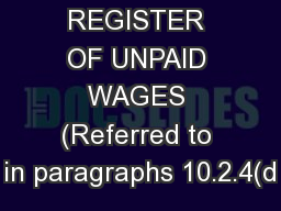 FORM 21 A REGISTER OF UNPAID WAGES (Referred to in paragraphs 10.2.4(d