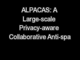 ALPACAS: A Large-scale Privacy-aware Collaborative Anti-spa