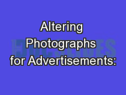 Altering Photographs for Advertisements: PowerPoint PPT Presentation