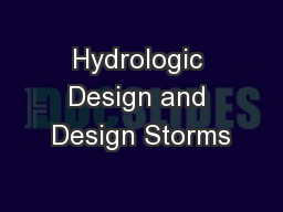 Hydrologic Design and Design Storms