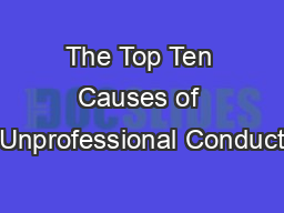 The Top Ten Causes of Unprofessional Conduct