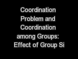 Coordination Problem and Coordination among Groups: Effect of Group Si PowerPoint PPT Presentation