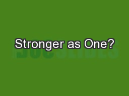 Stronger as One?