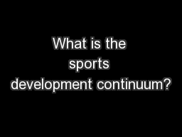 What is the sports development continuum?