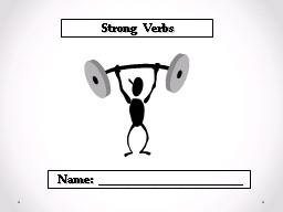 Strong Verbs PowerPoint PPT Presentation