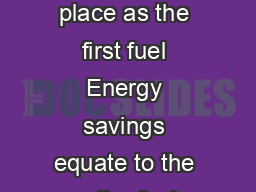 EXECUTIVE SUMMARY EEMR  highlights Confirming energy efficiencys place as the first fuel Energy savings equate to the entire fuel consumption of the European Union  The  countries evaluated are Aust