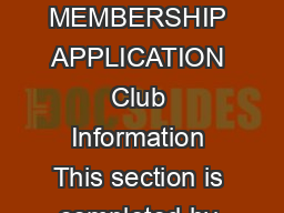 CLUBS WITHIN DISTRICTS MEMBERSHIP APPLICATION Club Information This section is completed by a club ocer