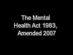 The Mental Health Act 1983, Amended 2007