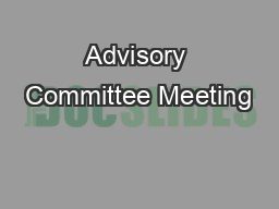 Advisory Committee Meeting PowerPoint PPT Presentation