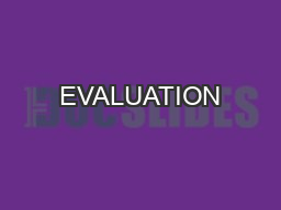 EVALUATION AND MANAGEMENT OF