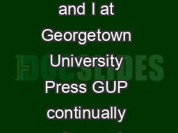 My colleagues and I at Georgetown University Press GUP continually ask ourselv