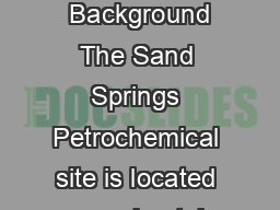 Sand Springs Petrochemical Compl ex EPA Publication Date October   Background The Sand Springs Petrochemical site is located approximately  mile south of downtown Sand Springs Tulsa County Oklahoma
