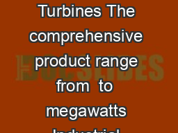 Industrial Steam Turbines The comprehensive product range from  to  megawatts Industrial Power siemens PDF document - DocSlides