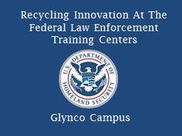 Recycling Innovation At The Federal Law Enforcement Trainin PowerPoint PPT Presentation