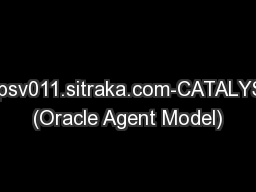 torpsv011.sitraka.com-CATALYST (Oracle Agent Model)