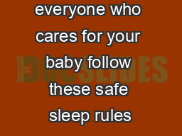 Have everyone who cares for your baby follow these safe sleep rules