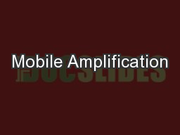 Mobile Amplification