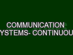 COMMUNICATION SYSTEMS- CONTINUOUS