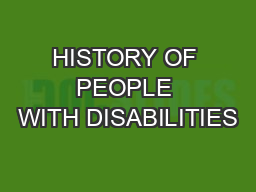 HISTORY OF PEOPLE WITH DISABILITIES PowerPoint PPT Presentation