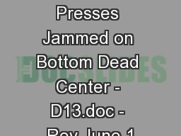 Unsticking Presses Jammed on Bottom Dead Center - D13.doc - Rev June 1