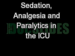 Sedation, Analgesia and Paralytics in the ICU PowerPoint PPT Presentation