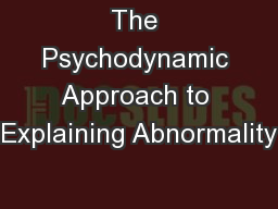 The Psychodynamic Approach to Explaining Abnormality