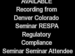 CD NOW AVAILABLE Recording from Denver Colorado Seminar RESPA Regulatory Compliance Seminar Seminar Attendee