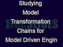 Studying Model Transformation Chains for Model Driven Engin PowerPoint PPT Presentation
