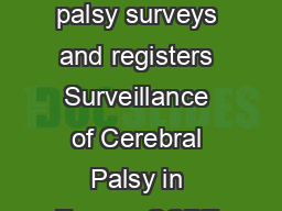 Surveillance of cerebral palsy in Europe a collaboration of cerebral palsy surveys and registers Surveillance of Cerebral Palsy in Europe SCPE Correspondence to Christine Cans  RHEOP  Av Albert er de