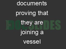LIST OF APPROVED MARITIME REPRESENTATION AGENTS Passengers who present documents proving that they are joining a vessel represented by one of the following APPROVED Maritime Agents may be accepted wi