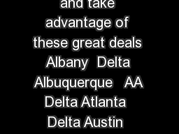 CHECK OUT THESE CHEAP AIR FARES TO PALM BEACH PBI Book now and take advantage of these great deals Albany  Delta Albuquerque   AA Delta Atlanta  Delta Austin  Delta  Southwest Baltimore   Delta  Sout