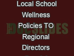 DATE July   MEMO CODE SP    SUBJECT Child Nutrition Reauthorization  Local School Wellness Policies TO Regional Directors Special Nutrition Programs All Regions State Directors Child Nutrition Progra