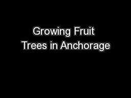 Growing Fruit Trees in Anchorage