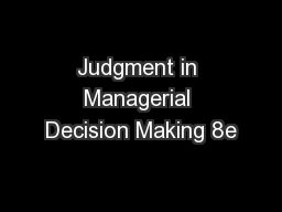 Judgment in Managerial Decision Making 8e