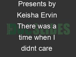 Chyna Black Triple Crown Publications Presents by Keisha Ervin There was a time when I didnt care about anybody not even myself