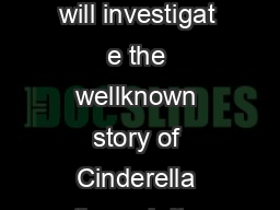 Overview In this lesson plan students will investigat e the wellknown story of Cinderella through its Middle Eastern variants