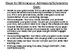 Steps for Writing your Admissions/Scholarship Draft: