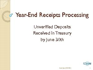 YearEnd Receipts Processing Unverified DepositsReceived in Treasuryby