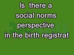 Is  there a social norms perspective in the birth registrat