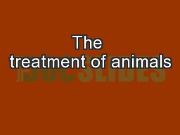 The treatment of animals